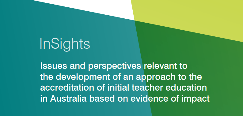 Issues and perspectives relevant to the development of an approach to the accreditation of initial teacher education in Australia based on evidence of impact